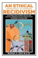 An Ethical Approach to Ending Recidivism