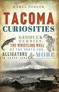 Tacoma Curiosities