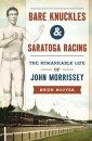 Bare Knuckles & Saratoga Racing