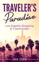 Traveler's Paradise - Los Angeles Shopping & Trave