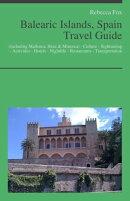 Balearic Islands, Spain (including Mallorca, Ibiza & Minorca) Travel Guide