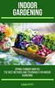 Indoor Gardening: Spring/Summer Months ? The Best Methods and Techniques for Indoor Gardening【電子書籍】[ Una Pitt ]