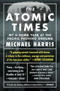 The Atomic Times: My H-Bomb Year at the Pacific Proving Ground【電子書籍】[ ...