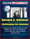 書, 雜誌, 漫畫 - Bernard A. Schriever: Challenging the Unknown - Development of Ballistic Missiles and ICBMs, IRBMs, Atlas, Titan, Thor, Minuteman, Air Force Bombers, Nuclear Weapons, Sputnik Reaction【電子書籍】[ Progressive Management ]