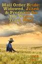 Mail Order Bride: Widowed, Jilted, & Pregnant On The Wagon Train West (A Sweet Romance Novel)¡ÚÅÅ»Ò½ñÀÒ¡Û[ Vanessa Carvo ]