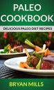 Paleo Cookbook: Delicious Paleo Diet Recipes