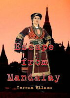 Escape from Mandalay【電子書籍】[ Theresa Wilson ]