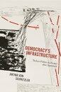 Democracy's Infrastructure