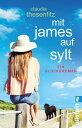 Mit James auf SyltEin Gl cksroman【電子書籍】 Claudia Thesenfitz