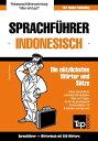 Sprachf?hrer Deutsch-Indonesisch und Mini-W?rterbuch mit 250 W?rtern【電子書籍】[ Andrey Taranov ]
