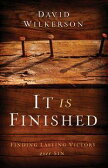 It Is FinishedFinding Lasting Victory Over Sin【電子書籍】[ David Wilkerson ]