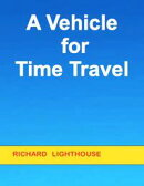 A Vehicle for Time Travel