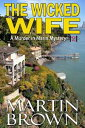 The Wicked WifeMurder in Marin Mysteries: Book 2【電子書籍】[ Martin Brown ]