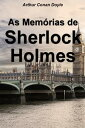As Mem?rias de Sherlock Holmes【電子書籍】[ Arthur Conan Doyle ]