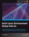 Arch Linux Environment Setup How-to【電子書籍】[ Ike Devolder ]