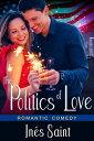 The Politics of LoveRomantic Comedy【電子書籍】[ Ines Saint ]
