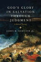 God's Glory in Salvation through Judgment: A Biblical Theology A Biblical Theology