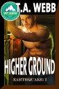 Higher Ground (Earthquake #1)【電子書籍】[ T.A. Webb ]