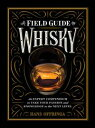 A Field Guide to WhiskyAn Expert Compendium to Take Your Passion and Knowledge to the Next Level