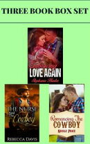 """(3 Book Box Set) """"Embracing Love Again"""" & """"The Nurse And The Cowboy"""" & """"Romancing The Cowboy"""""""