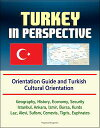 Turkey in Perspective: Orientation Guide and Turkish Cultural Orientat...