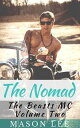 The Nomad (The Beasts MC - Volume Two)【電子書籍】[ Mason Lee ]