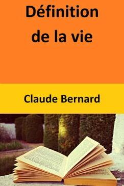 D?finition de la vie【電子書籍】[ Claude Bernard ]