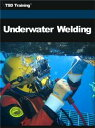 Underwater WeldingIncludes Underwater Cutting, Welding, Arc Cutting, Equipment, Safety, and Exceptional Situations【電子書籍】