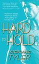 Hard to Hold【電子書籍】[ Stephanie Tyler ]