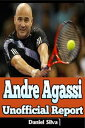 Andre Agassi ? Unofficial Report【電子書籍】[ Dani