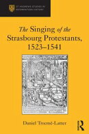 The Singing of the Strasbourg Protestants, 1523-1541