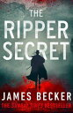 The Ripper SecretAn explosive conspiracy thriller【電子書籍】[ James Becker ]