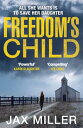 Freedom's Child【電子書籍】[ Jax Miller ]