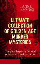 ANNIE HAYNES - Ultimate Collection of Golden Age Murder Mysteries: Complete Inspector Furnival & Inspector S��
