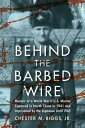 Behind the Barbed WireMemoir of a World War II U.S. Marine Captured in North China in 1941 and Imprisoned by the Japanese Until 1945【電子書籍】[ Chester M. Big align=