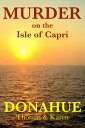 Murder on the Isle of Capri, ItalyRyan-Hunter Mystery Thriller Book 3【電子書籍】[ Thomas Donahue ]