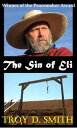 The Sin of Eli【電子書籍】[ Troy D. Smith ]