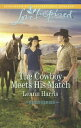 The Cowboy Meets His Match (Mills & Boon Love Inspired) (Rodeo Heroes, Book 3)【電子書籍】[ Leann Harris ]
