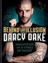 Behind the IllusionUnlocking the 9 Types of Magic【電子書籍】[ Darcy Oake ]