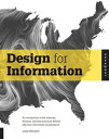 Design for InformationAn Introduction to the Histories, Theories, and Best Practices Behind Effective Information Visualizations