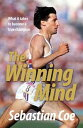 The Winning MindWhat it takes to become a true champion【電子書籍】[ Sebastian Coe ]