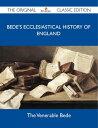 Bede's Ecclesiastical History of England - The Original Classic Editio...
