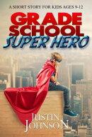Grade School Super Hero