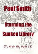 Storming the Sunken Library (To Walk the Path 13)