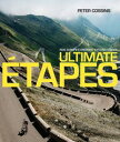 Ultimate EtapesRide Europe's Greatest Cycling Stages【電子書籍】[ Peter Coss...