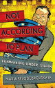 樂天商城 - Not According to PlanFilmmaking under Stalin【電子書籍】[ Maria Belodubrovskaya ]