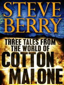 Three Tales from the World of Cotton Malone: The Balkan Escape, The Devil's Gold, and The Admiral's Mark (Sh��