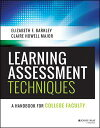 Learning Assessment Techniques A Handbook for College Faculty