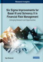 Six Sigma Improvements for Basel III and Solvency II in Financial Risk ManagementEmerging Research and Opportunities【電子書籍】[ Vojo Bubevski ]