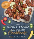The Spicy Food Lovers' CookbookFiery, No-Fuss Meals【電子書籍】[ Michael Hultquist ]